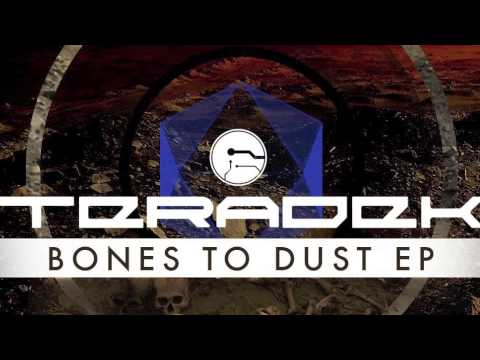 Teradek Music - Bones To Dust (EP OUT NOW!)