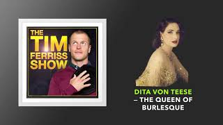Dita Von Teese — The Queen of Burlesque  | The Tim Ferriss Show (Podcast)