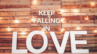 How to keep falling in love