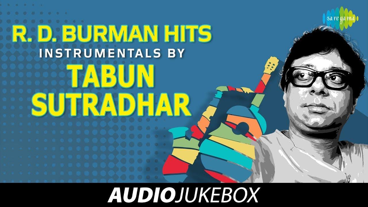 Instrumental Songs of R.D.Burman by Tabun Sutradhar | तबुन सूत्रधार के गाने | Audio Jukebox