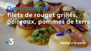 Gastronomie : filets de rouget grillés, poireaux et pommes de terre - Météo à la carte
