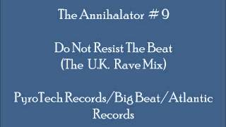 The Annihalator # 9 - Do Not Resist The Beat (The U.K. Rave Mix)