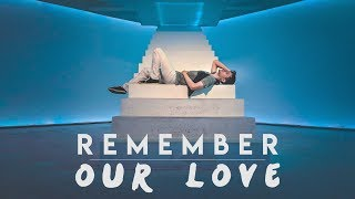 Remember Our Love  |  KHS