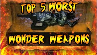 Top 5 WORST Wonder Weapons! Call of Duty Zombies Black Ops 3, BO2, Black Ops & WAW Gameplay
