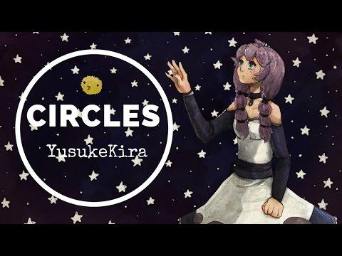 Circles ✧by YusukeKira✧ ◉ Cover【rachie】