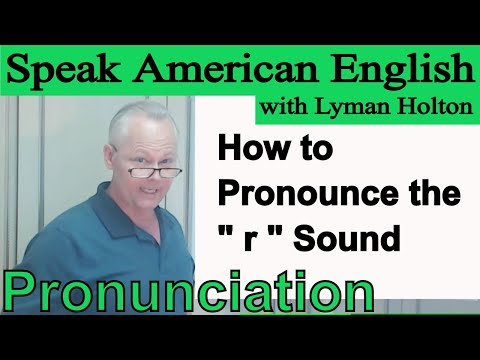 How to Pronounce the r Sound - Learn English Pronunciation #38: Speak American English