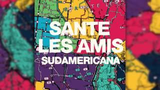 Sante Les Amis - The byte of love