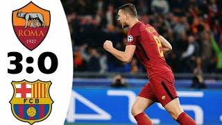 Roma vs Barcelona 3-0 All Goals& & highlights 10/4/18