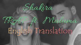 TRAP - Shakira ft. Maluma English Translation