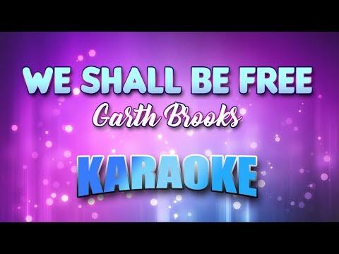 We Shall Be Free - Garth Brooks (Karaoke version with Lyrics)
