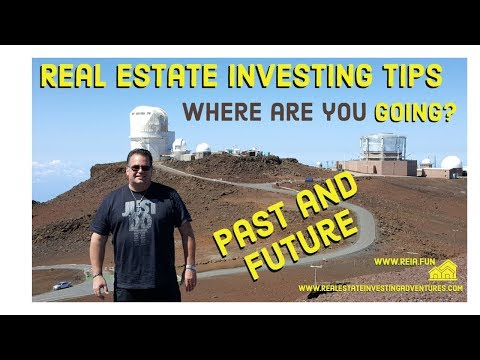 Real Estate Investing Past and Future - Where are you going ?