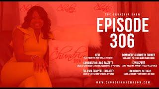 The Chundria Show  - Ep 306 Featuring Kem, Candiace Dillard Bassett & more.