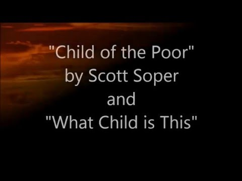 Child of the Poor and What Child is This