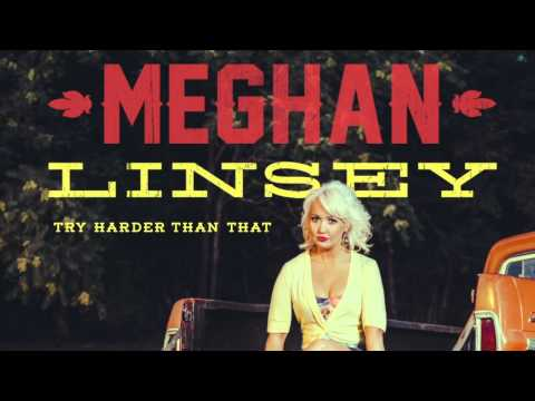 Meghan Linsey - Try Harder Than That