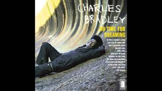 Charles Bradley & The Menahan Street Band - How Long