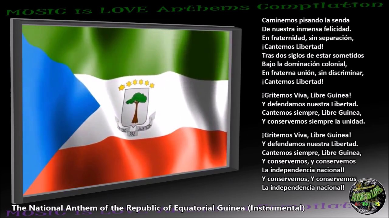 Equatorial Guinea National Anthem Instrumental With Lyrics
