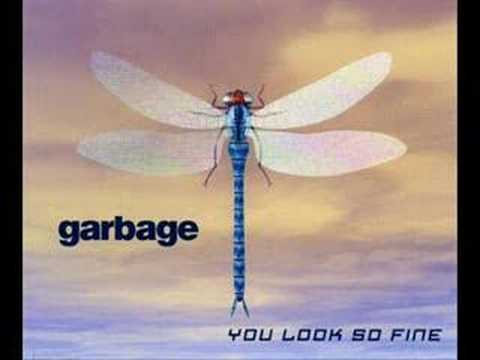 Garbage - You Look So Fine (Fun Lovin' Criminals)