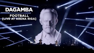 DAGAMBA feat TCHAIKOVSKY - Football [LIVE at Arena Riga]