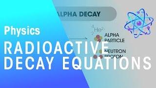 Radioactive Decay Equations | Radioactivity | Physics | FuseSchool