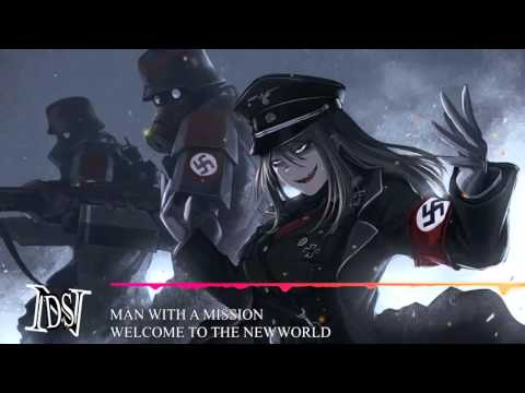 Welcome To The NewWorld ~ By Man With A Mission「 Nightcore 」