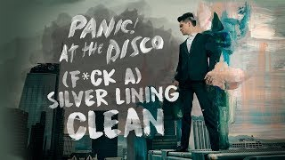 Panic At the Disco - F A Silver Lining Clean Edit