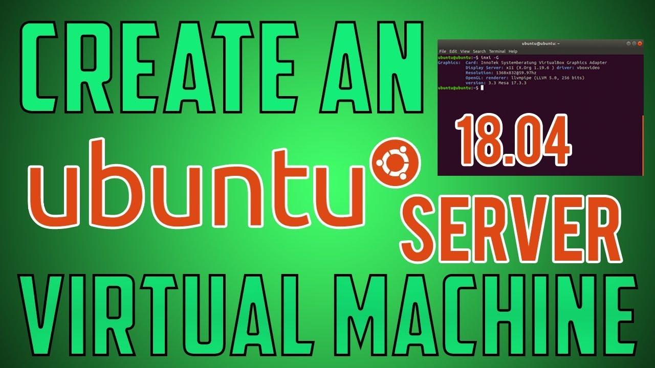Create an Ubuntu Server 18.04 Virtual Machine on Windows