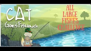 Cat Goes Fishing 2.0 #22. ВСЕ БОЛЬШИЕ РЫБЫ / ALL LARGE FISHES CHALLENGE!
