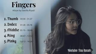 Danilla Riyadi - Fingers (FULL ALBUM) Lagu-Lagu Terbaik Danilla!!