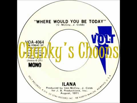 Ilana - Where Would You Be Today