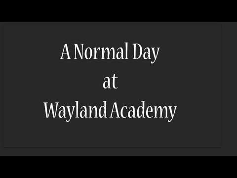 Normal Day at Wayland Academy