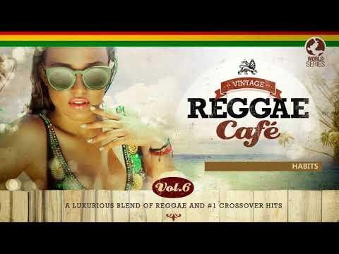 Habits - Tove Lo´s song - Vintage Reggae Café Vol. 6 - New! 2017