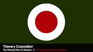 Thievery Corporation - The Richest Man In Babylon [Official Audio]