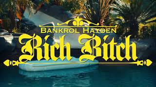 Смотреть клип Bankrol Hayden - Rich Bitch
