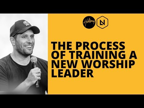The Process Of Training A New Worship Leader | Hillsong Leadership Network