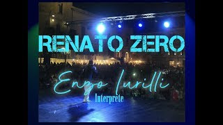 RENATO ZERO ENZO IURILLI SOSIA COVER TRIBUTO IMITATORE INTERPRETE RENATO ZERO