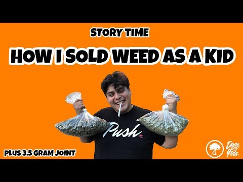 How I Sold Weed As A Kid  (The Story Of How I Started Pushin Trees)