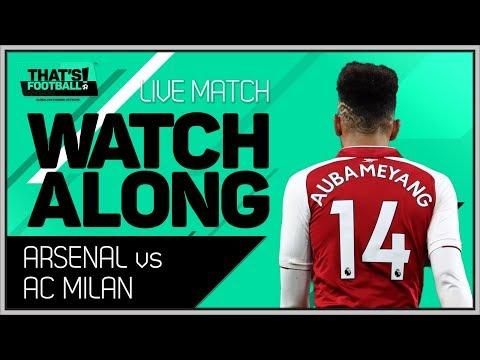 Arsenal vs ac milan live stream watchalong