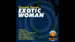 Groove Drums - Exotic Woman (Edson Pride Remix)