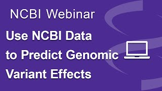 Using NCBI Data with Tools that Predict the Functional Impact of Genomic Variants