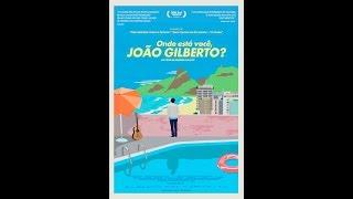 Onde está você, JOÃO GILBERTO...? | Trailer Oficial