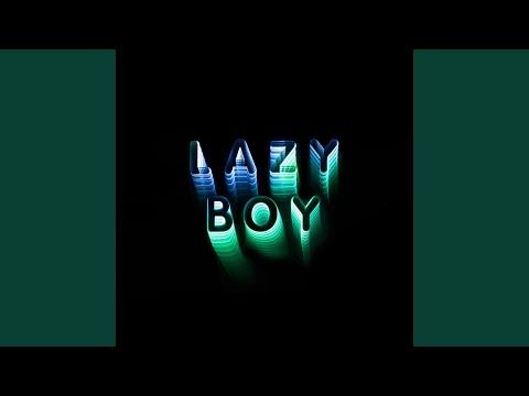 Lazy Boy (Edit)