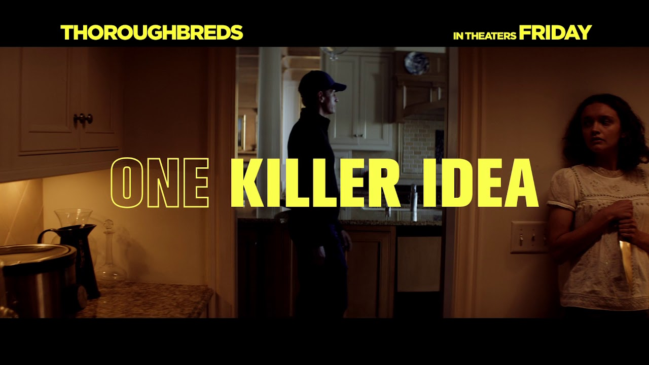 THOROUGHBREDS - Hitman - In Theaters This Friday