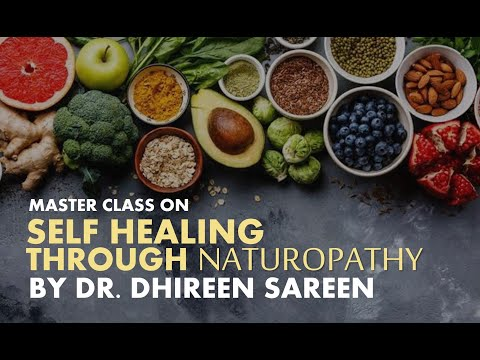 Self Healing Through Naturopathy | Master Class by Dr. Dhireen Sareen