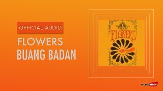Flowers - Buang Badan | Official Audio