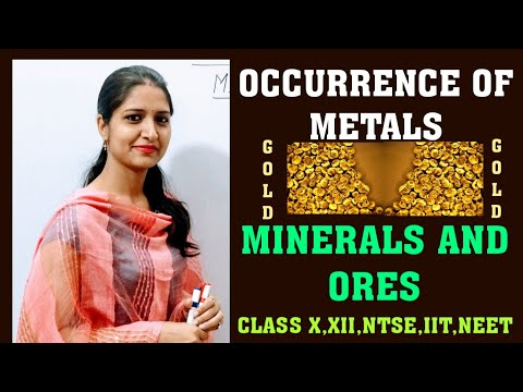 OCCURRENCE OF METALS |MINERALS AND ORES |GENERAL PRINCIPAL AND PROCESSES OF ISOLATION OF ELEMENTS|