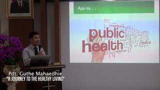 A journey to the healthy living - pdt. guthe mahaedhie