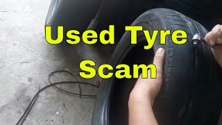 Used Tyre Scam/Second Hand Tyre Fraud- Explained