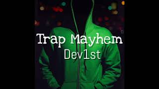 Dev1st TRAP MAYHEM