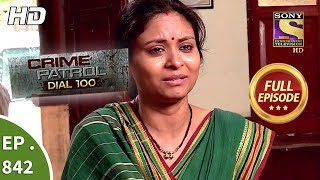 Crime Patrol Dial 100 - Ep 842 - Full Episode - 14th August, 2018