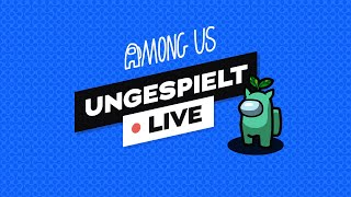 Among Us & #ungeklickt 🔴 LIVE